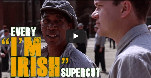 Video This mash up of every single I m Irish from film history is fecking brilliant