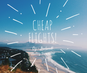Cheap flights from Oz to Ireland