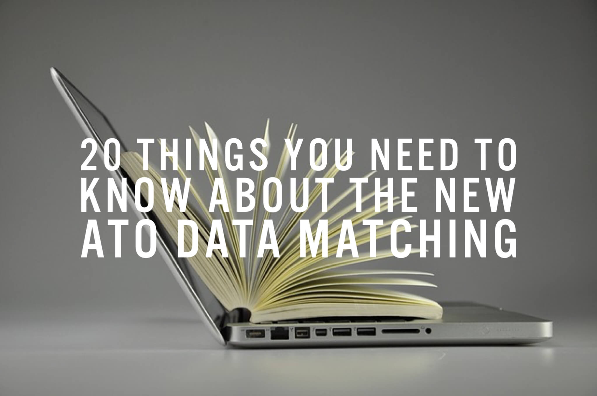 20 things you need to know about the new ATO data matching