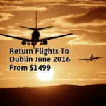 Just In: Summer 2016 Return Flights To Dublin