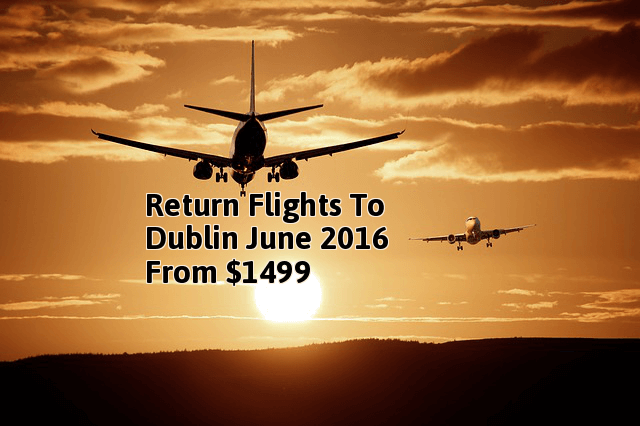 Just In Summer 2016 Return Flights To Dublin