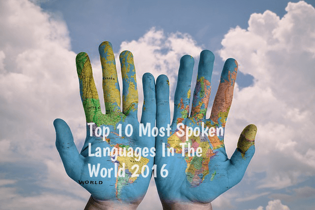 Most Spoken Languages In The World - Top ten languages spoken in the world 2016