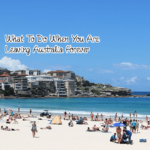 What To Do When You Are Leaving Australia