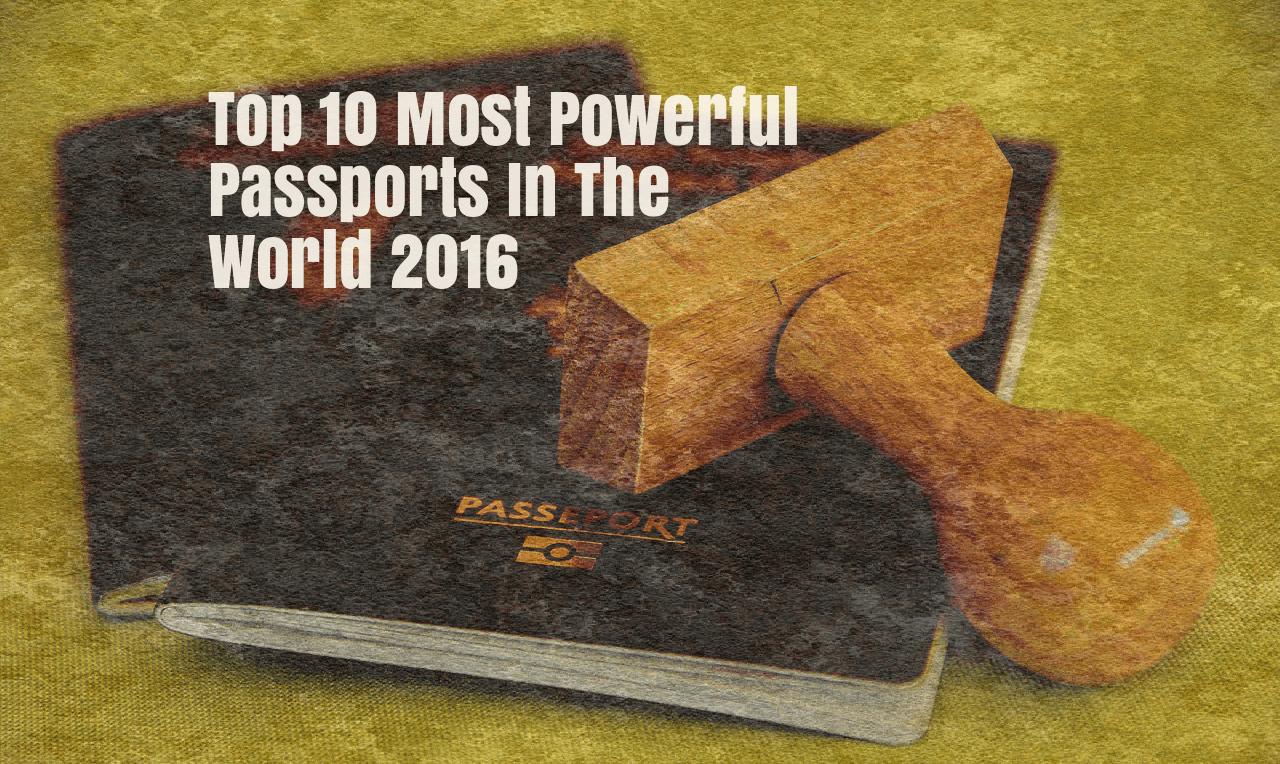 Most Powerful Passports 2016