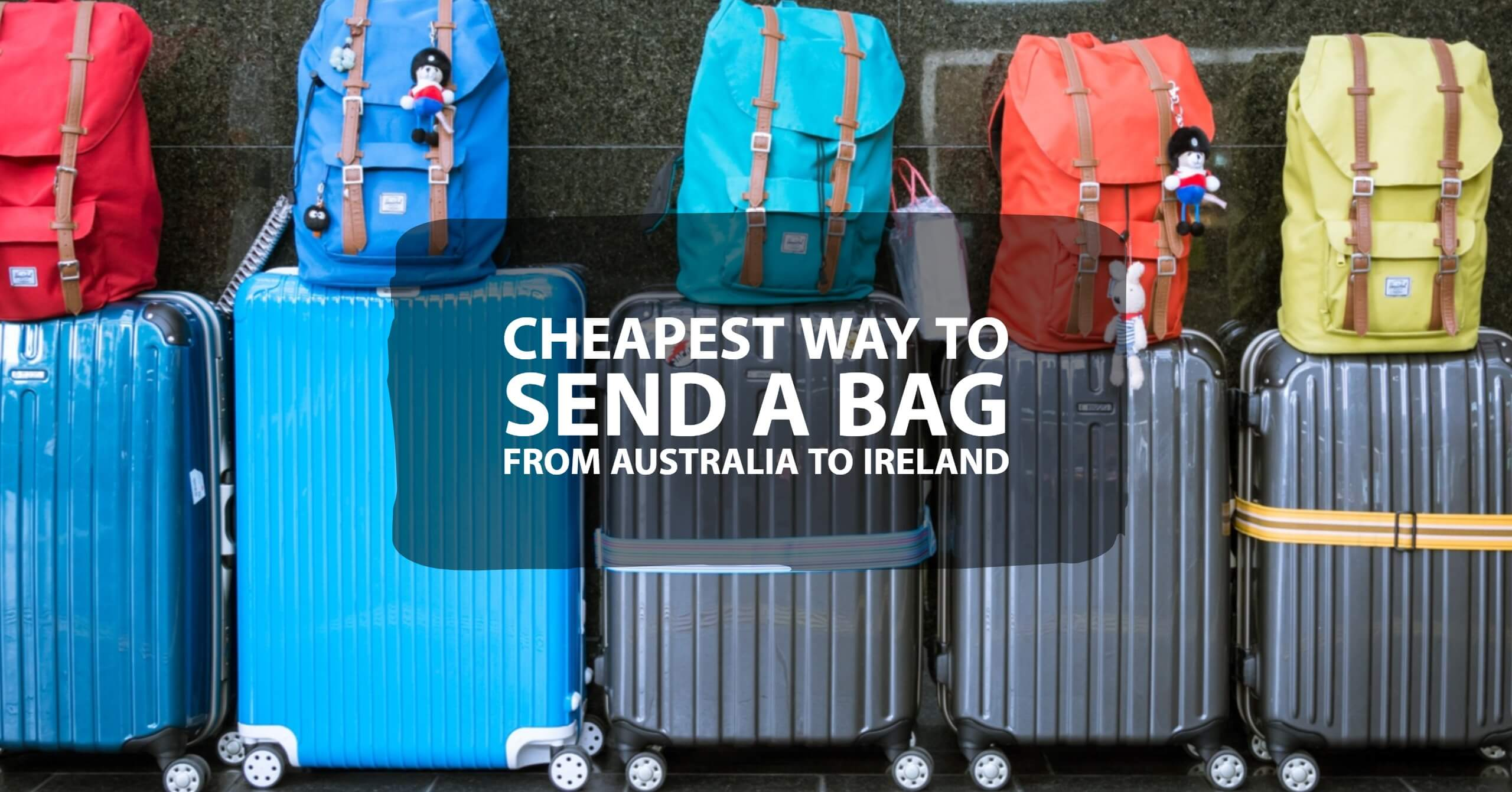 cheapest way to send a bag from Australia to Ireland