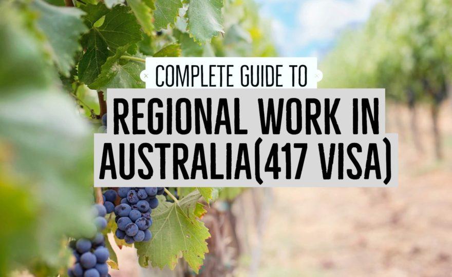 complete guide to regional work in Australia working holiday visa (1)