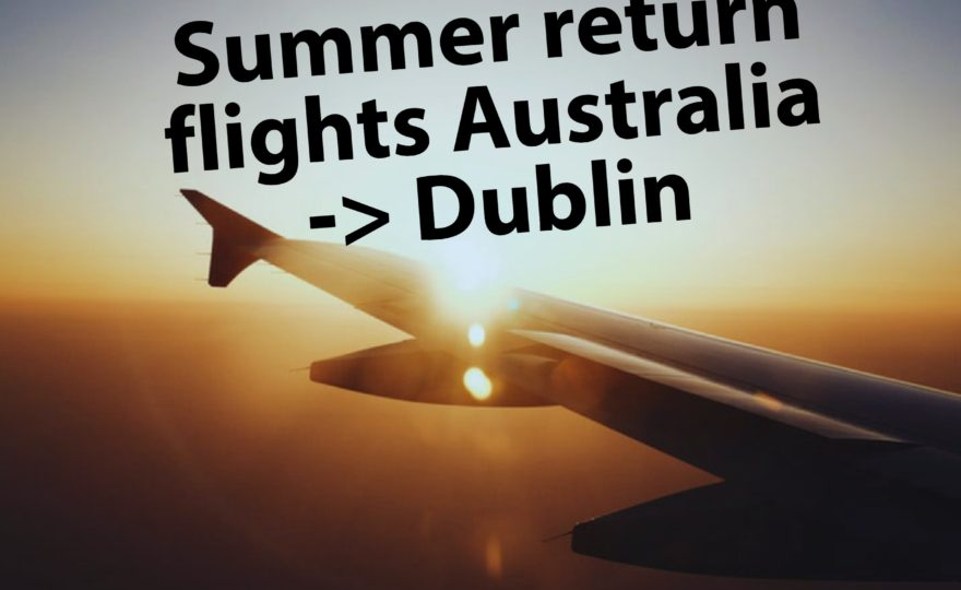 Summmer return flights Australia to Ireland 2018