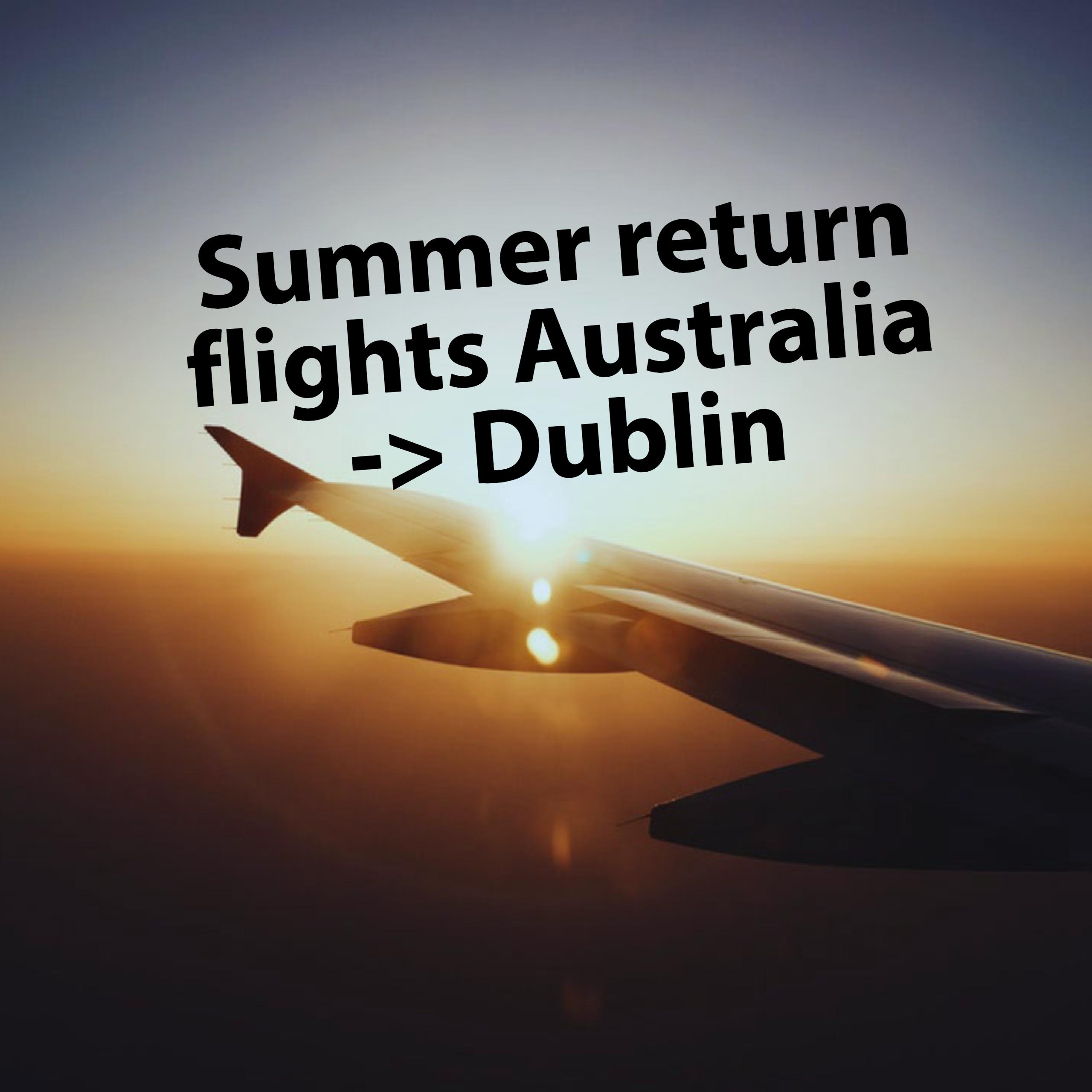 Summmer return flights Australia to Ireland 2018