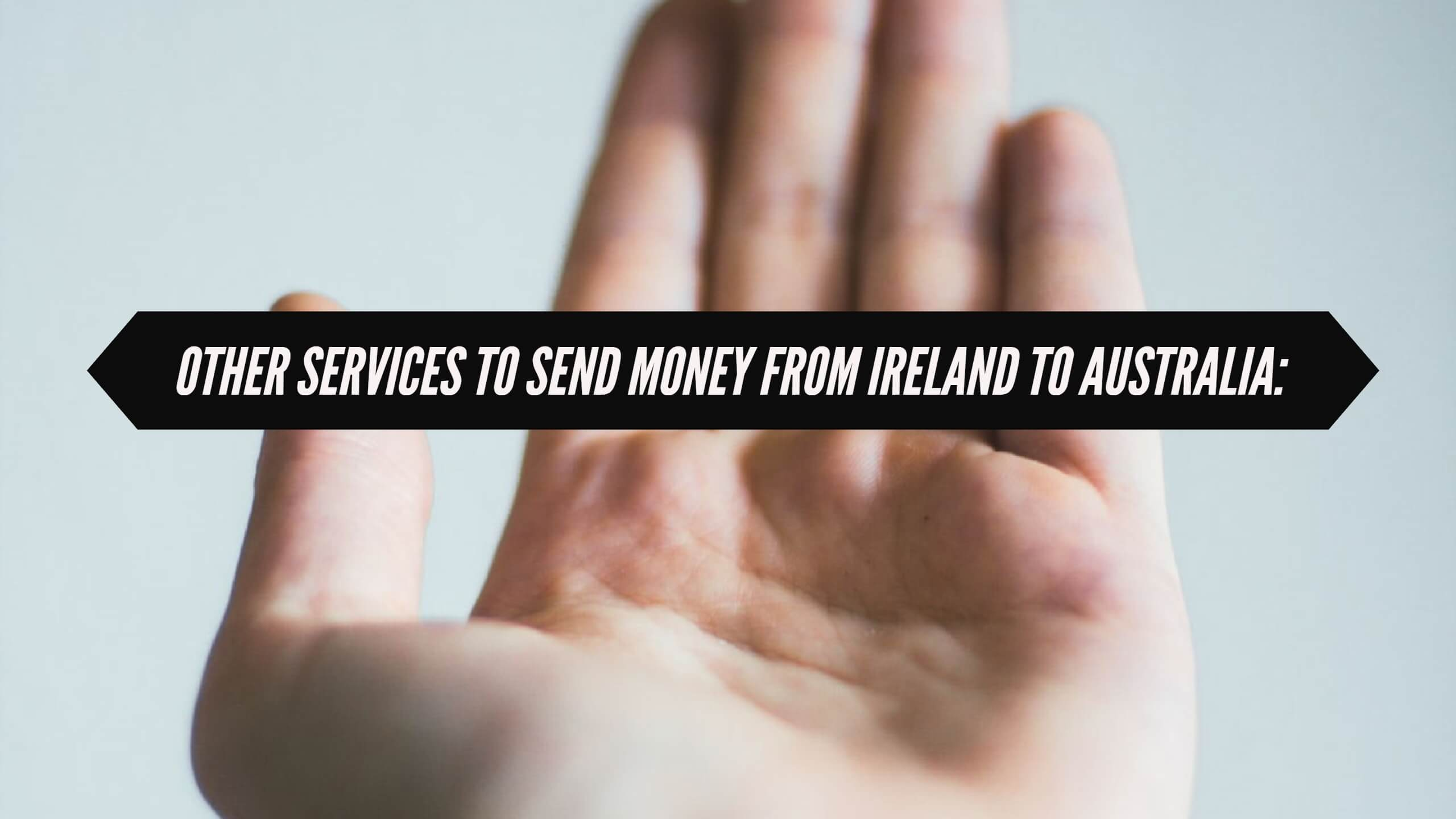 Cheapest Way To Transfer Money From Ireland Australia 2018 Wiring Internationally Tax Other Services Send