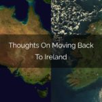 19 Thoughts For Irish Expats Returning To Ireland