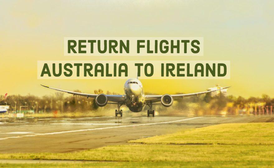Return Flights Australia To Ireland And Around The World Fares Just In