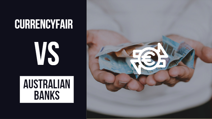 A comparision between Currencyfair and the Australian banks