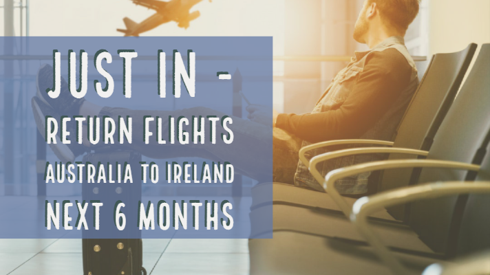 Just In - Return Flights Australia To Ireland Next 6 Months